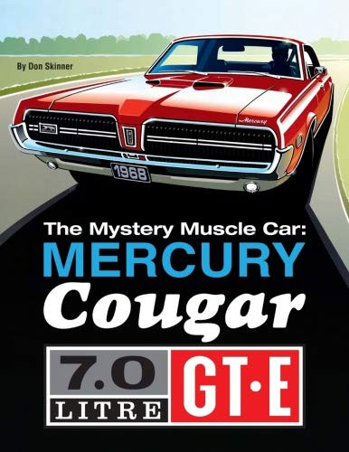 the Mystery Muscle Car Mercury Cougar GT-E book by Don Skinner